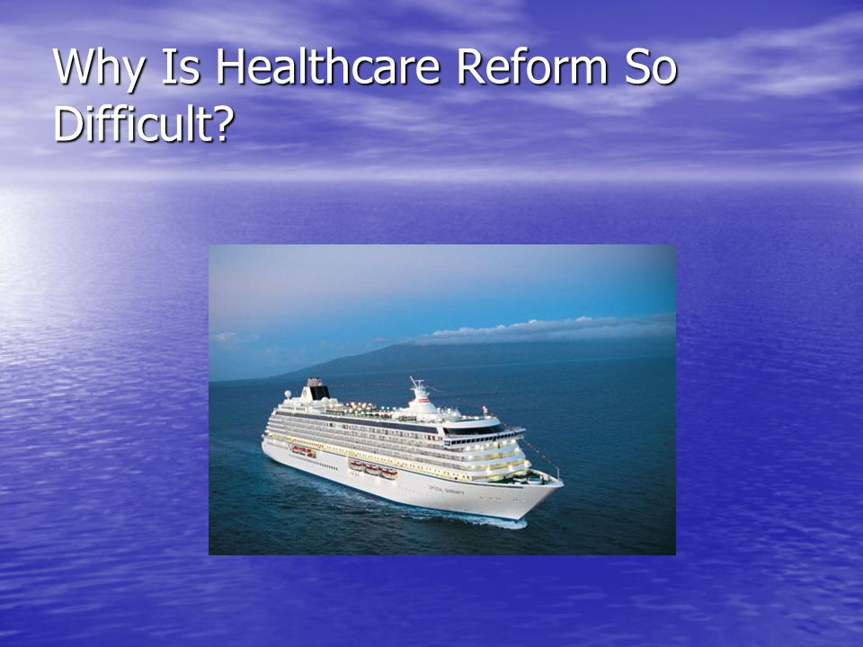 Why Is Healthcare Reform So Difficult