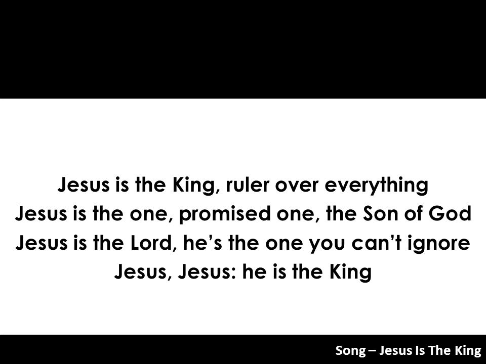 Jesus is the King, ruler over everything Jesus is the one, promised one, the Son of God Jesus is the Lord, hes the one you cant ignore Jesus, Jesus: h