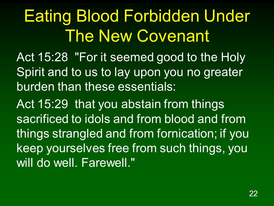 22 Eating Blood Forbidden Under The New Covenant Act 15:28