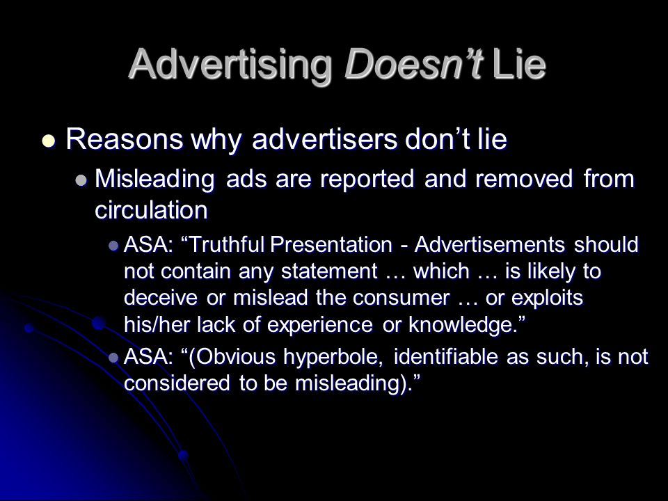 Advertising Doesnt Lie Reasons why advertisers dont lie Reasons why advertisers dont lie Misleading ads are reported and removed from circulation Misl