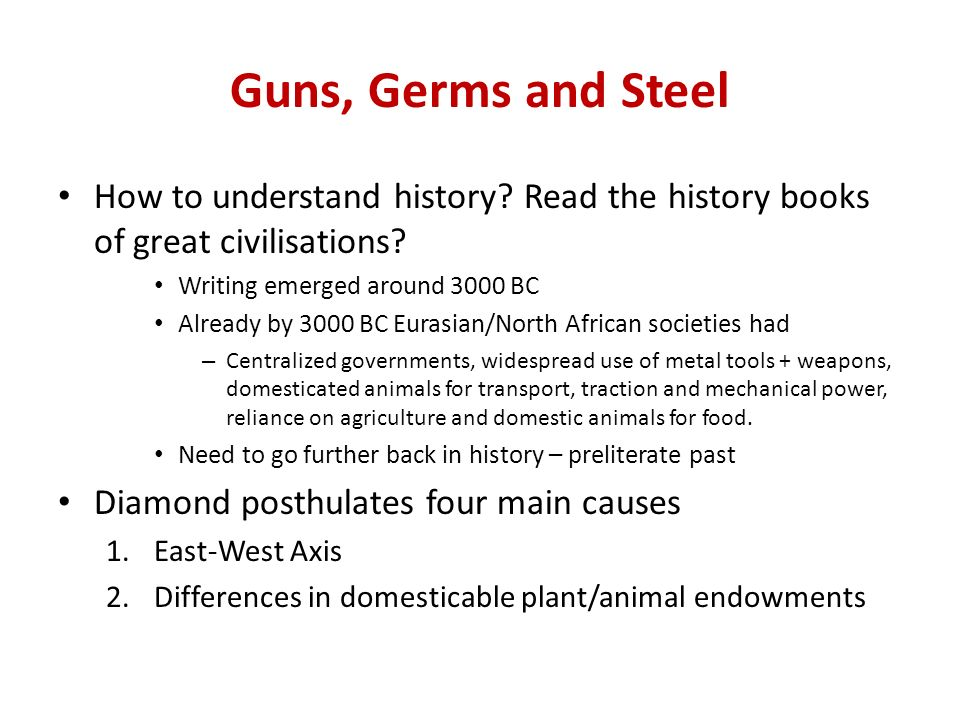 Guns, Germs and Steel How to understand history. Read the history books of great civilisations.