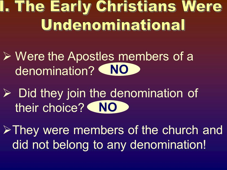 Were the Apostles members of a denomination. Did they join the denomination of their choice.