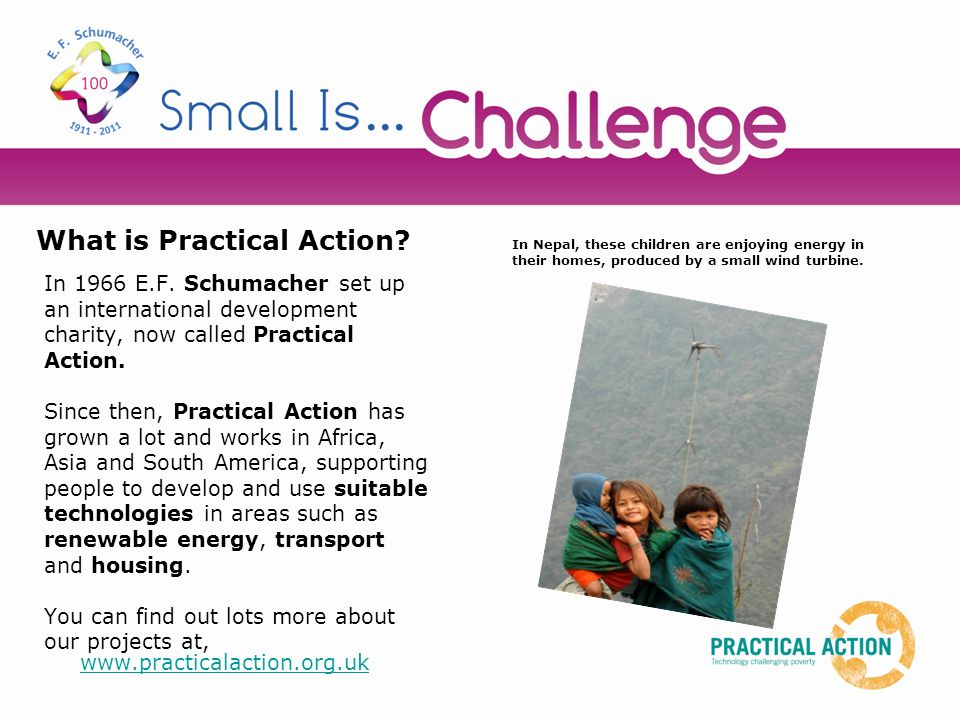 In 1966 E.F. Schumacher set up an international development charity, now called Practical Action.