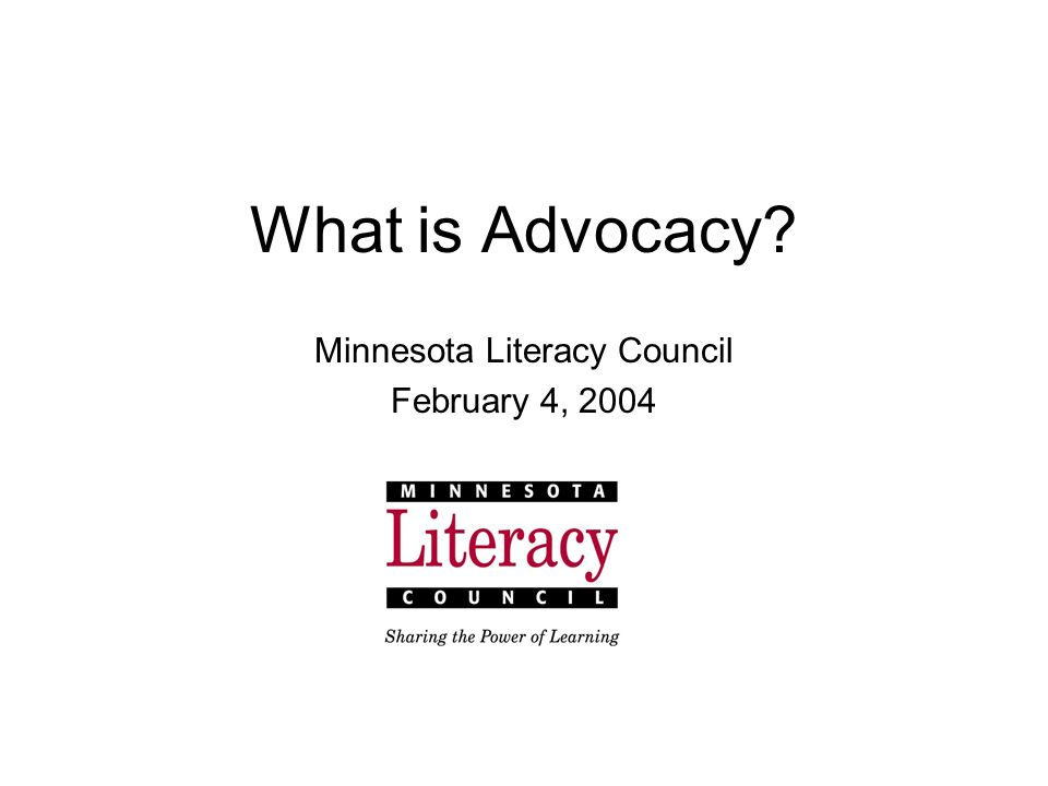 Goals for Discussion Broaden our understanding of advocacy - Definitions Learn about types of advocacy How does this relate to me or my VISTA experience