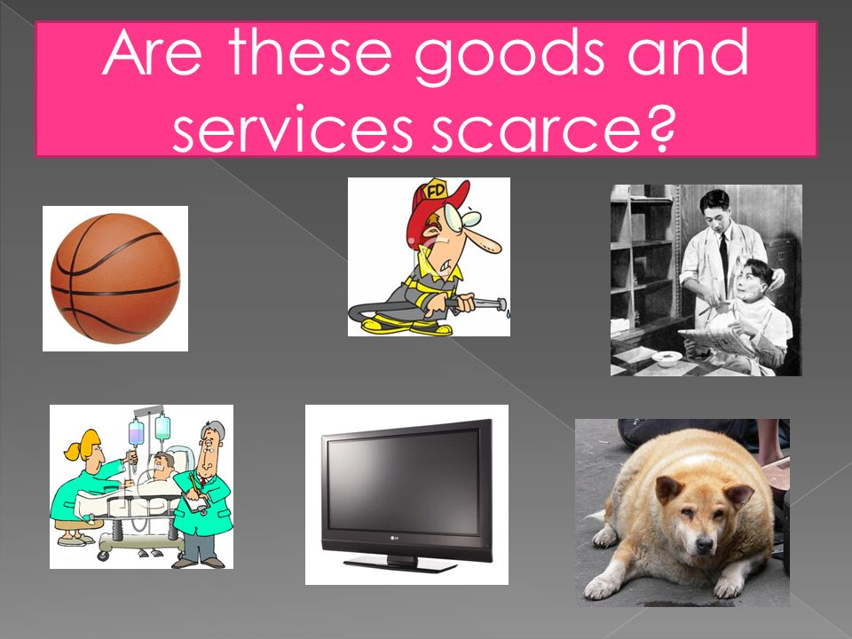Are these goods and services scarce