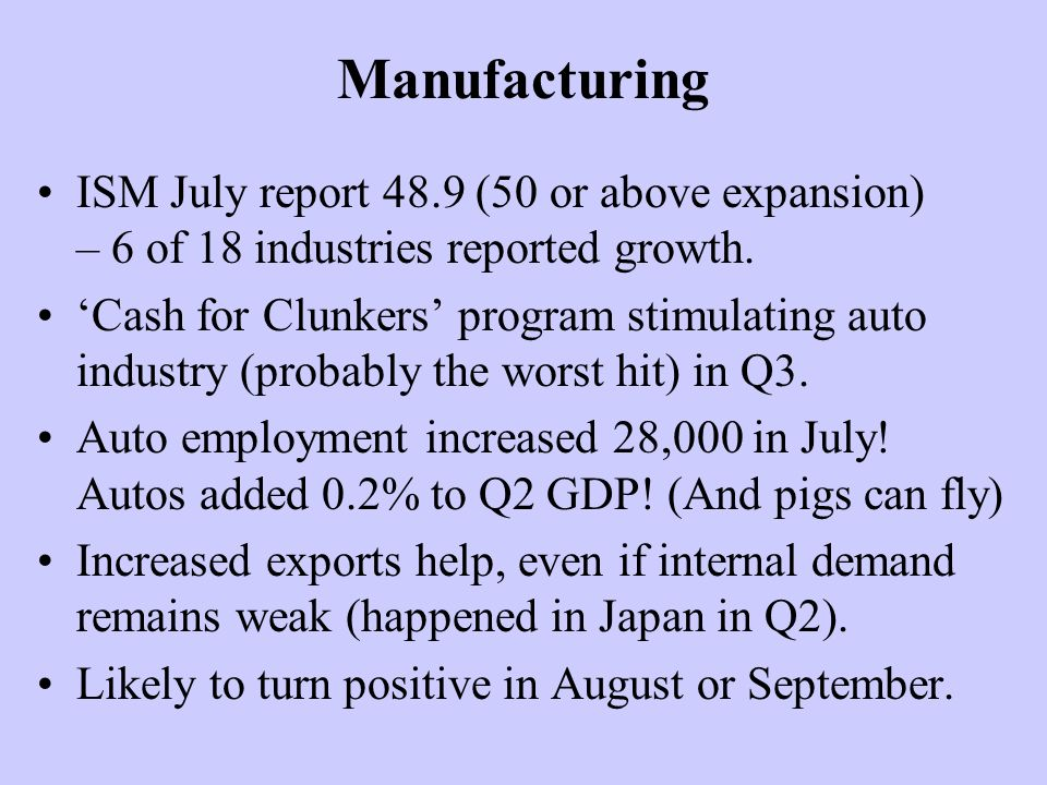 Manufacturing ISM July report 48.9 (50 or above expansion) – 6 of 18 industries reported growth.