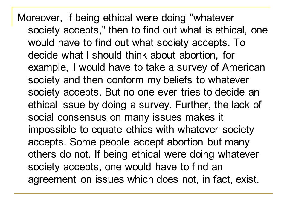 Moreover, if being ethical were doing