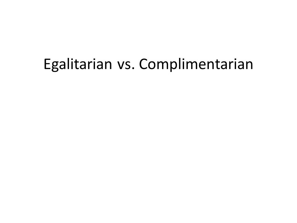 Egalitarian vs. Complimentarian