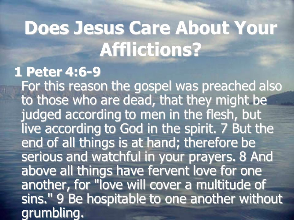 Does Jesus Care About Your Afflictions.