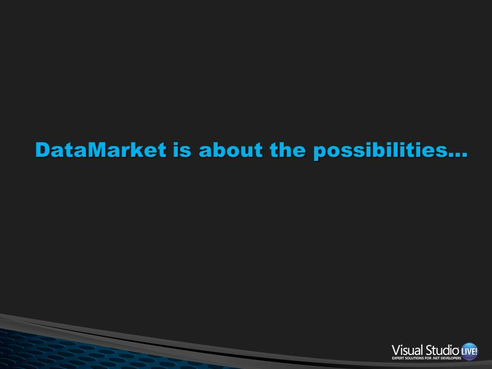 DataMarket is about the possibilities…