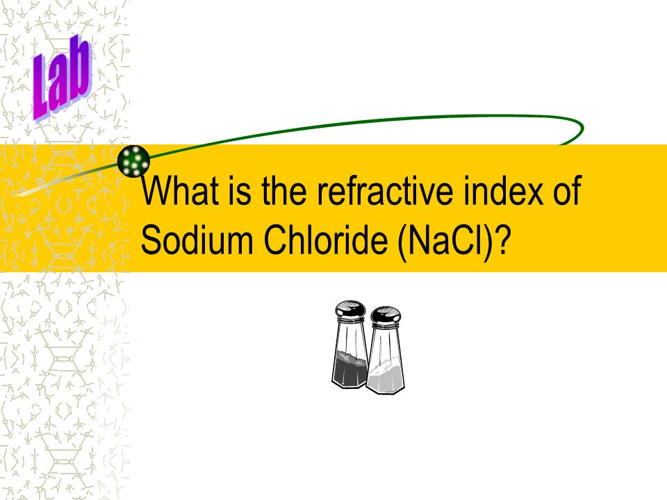 What is the refractive index of Sodium Chloride (NaCl)?