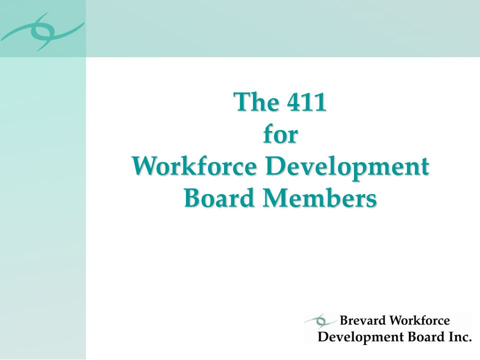 The 411 for Workforce Development Board Members