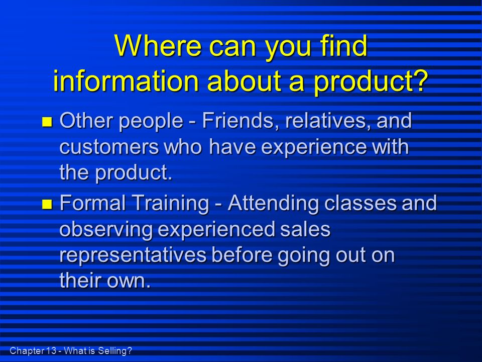 Chapter 13 - What is Selling. Where can you find information about a product.