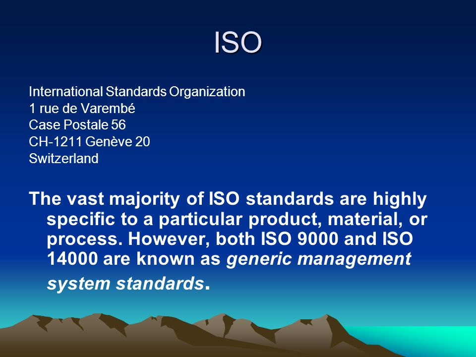 ISO International Standards Organization 1 rue de Varembé Case Postale 56 CH-1211 Genève 20 Switzerland The vast majority of ISO standards are highly