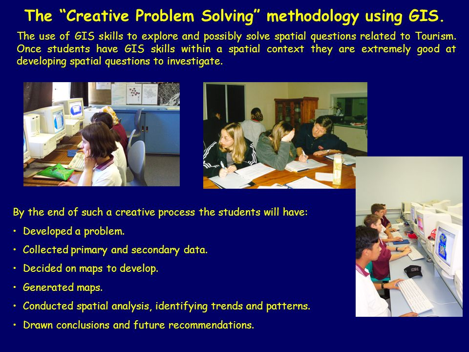 The Creative Problem Solving methodology using GIS.
