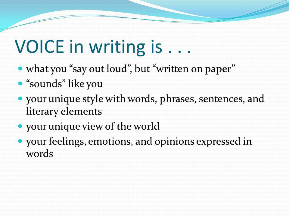 VOICE in writing is...