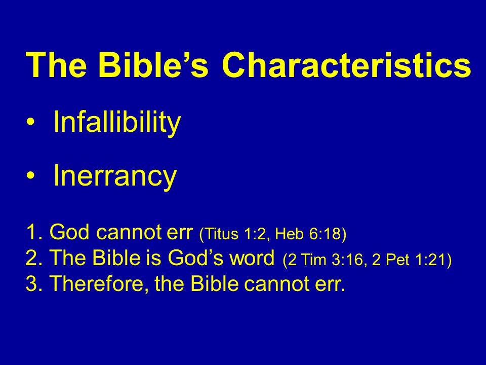 The Bibles Characteristics Infallibility Inerrancy 1.