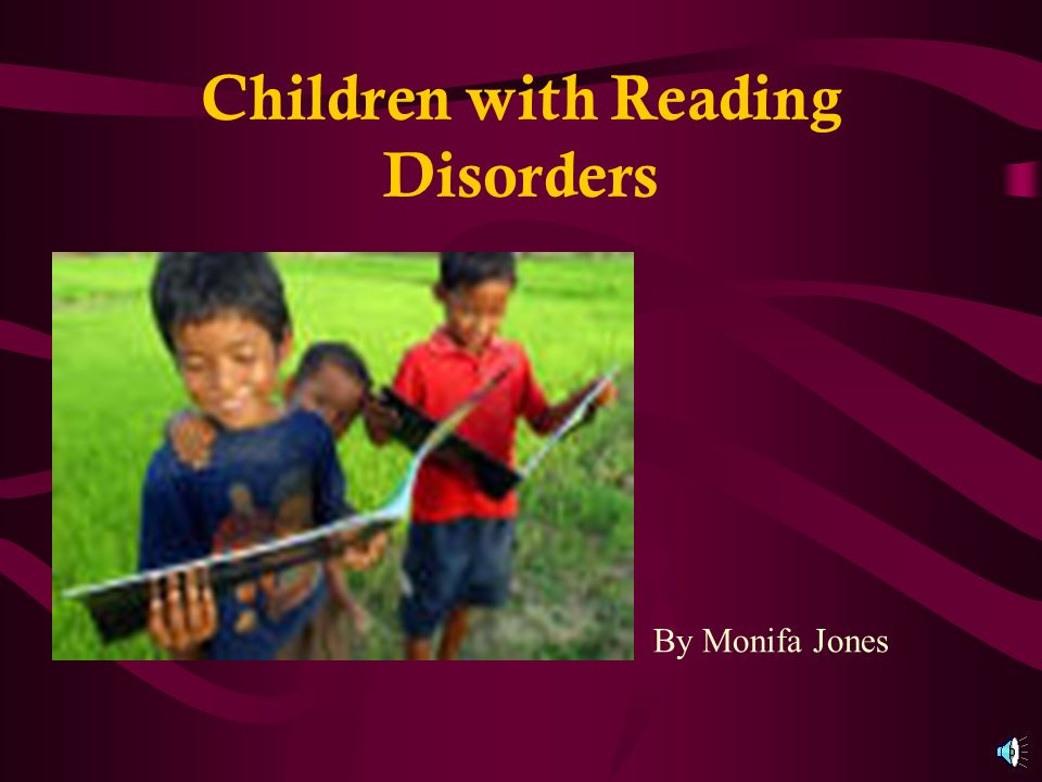 Children with Reading Disorders By Monifa Jones