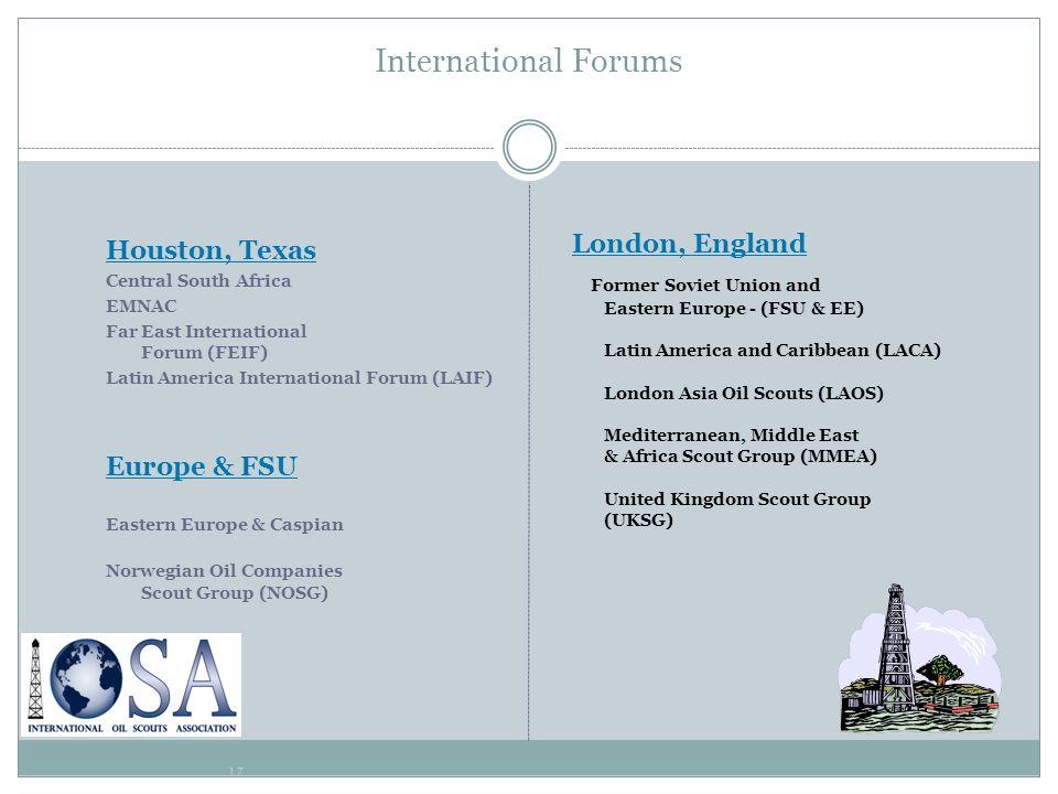 17 International Forums Houston, Texas Central South Africa EMNAC Far East International Forum (FEIF) Latin America International Forum (LAIF) Europe