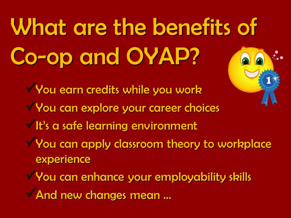 What are the benefits of Co-op and OYAP.