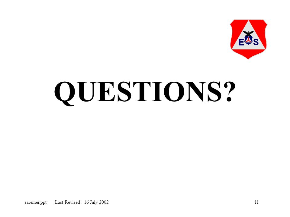 11saremer.ppt Last Revised: 16 July 2002 QUESTIONS?