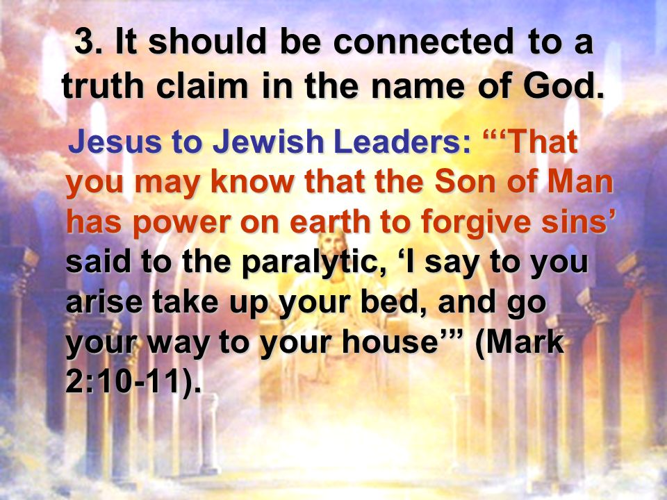 3. It should be connected to a truth claim in the name of God.