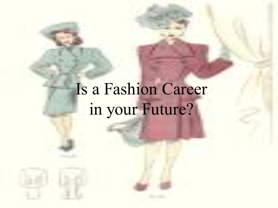 Is a Fashion Career in your Future?