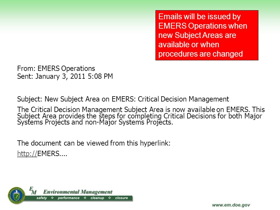 From: EMERS Operations Sent: January 3, 2011 5:08 PM Subject: New Subject Area on EMERS: Critical Decision Management The Critical Decision Management