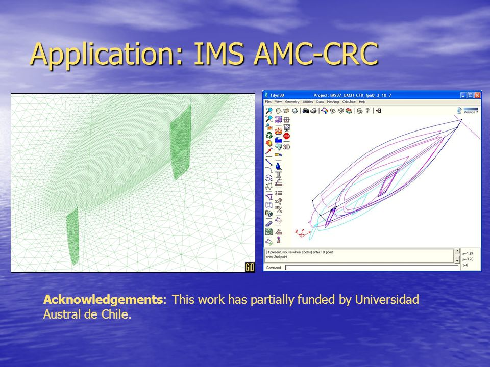 Application: IMS AMC-CRC Acknowledgements: This work has partially funded by Universidad Austral de Chile.