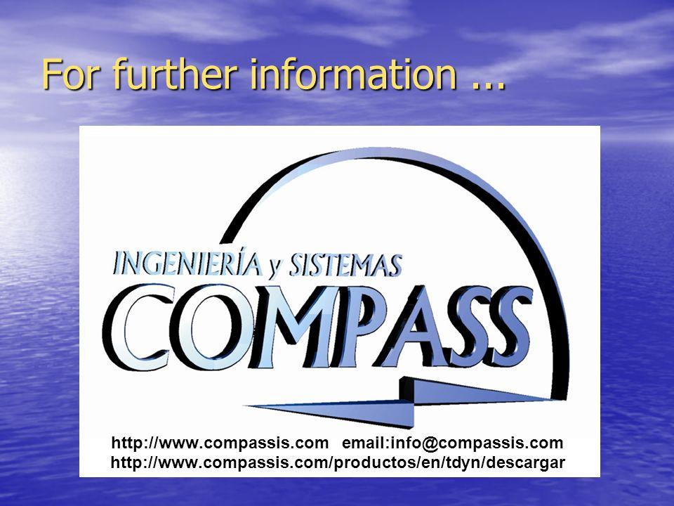 For further information... http://www.compassis.com email:info@compassis.com http://www.compassis.com/productos/en/tdyn/descargar