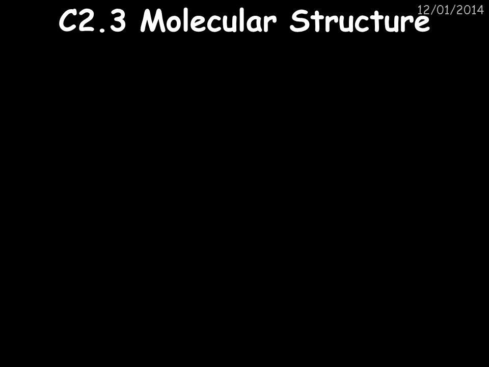 12/01/2014 C2.3 Molecular Structure