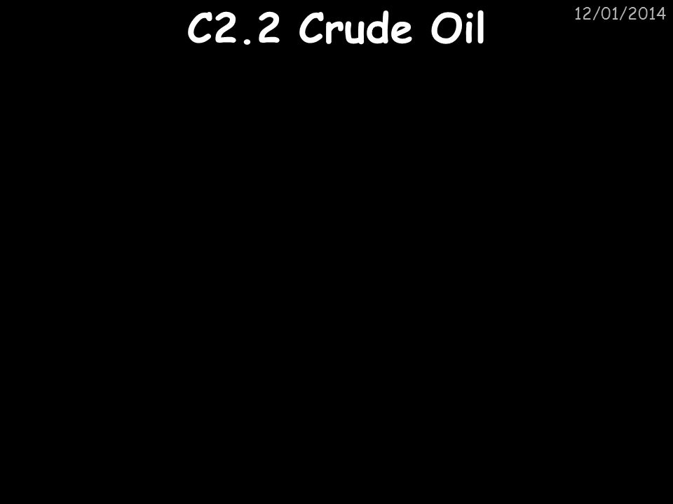 12/01/2014 C2.2 Crude Oil