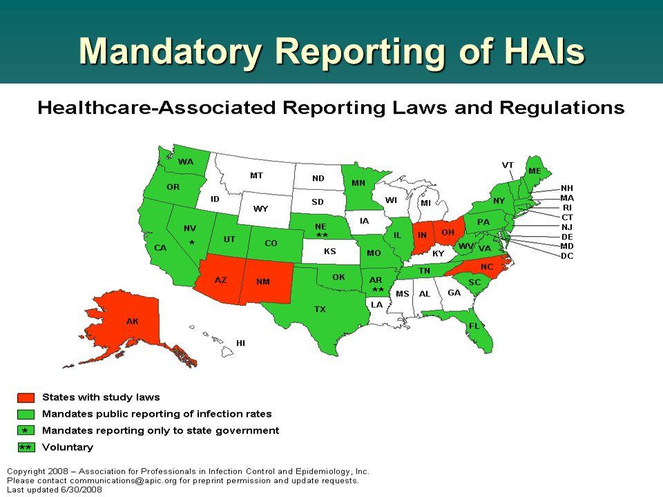 MISC535-3ADB (12/08) Mandatory Reporting of HAIs http://www.apic.org/Content/NavigationMenu/GovernmentAdvocacy/MandatoryReporting/ state_legislation/s