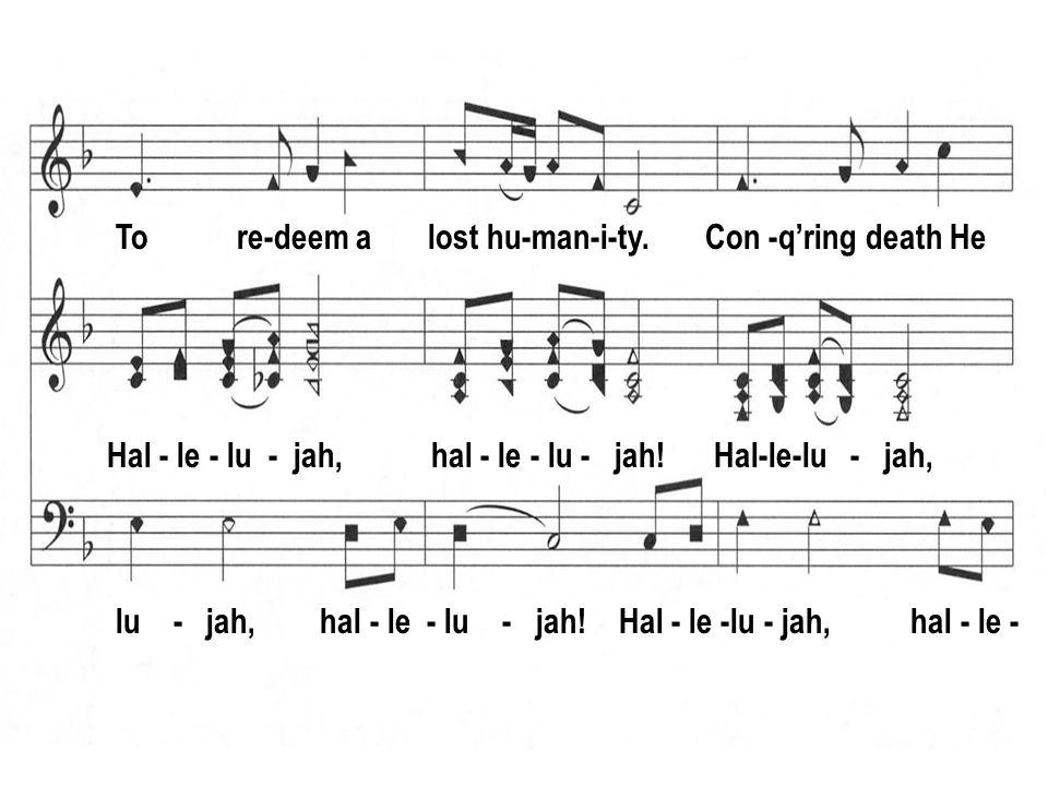 Hal - le - lu - jah, hal - le - lu - jah. Hal-le-lu - jah, lu - jah, hal - le - lu - jah.