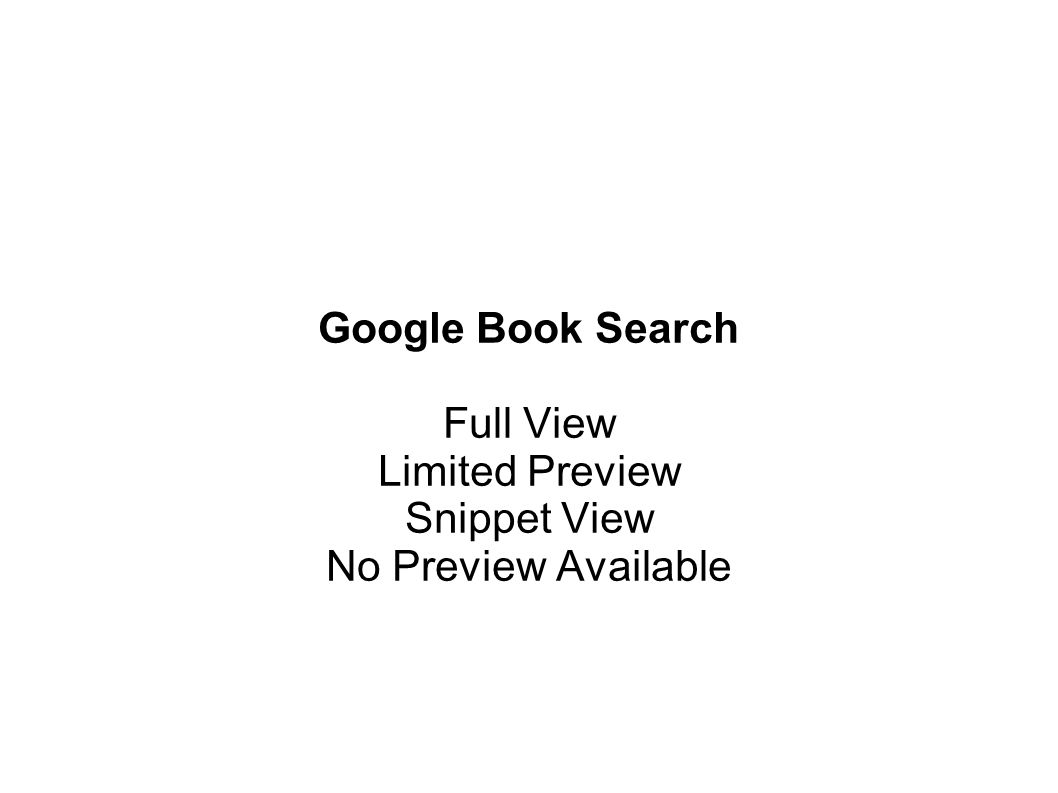 Google Book Search Full View Limited Preview Snippet View No Preview Available