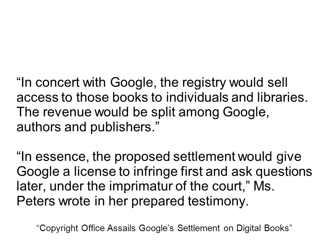 In concert with Google, the registry would sell access to those books to individuals and libraries.
