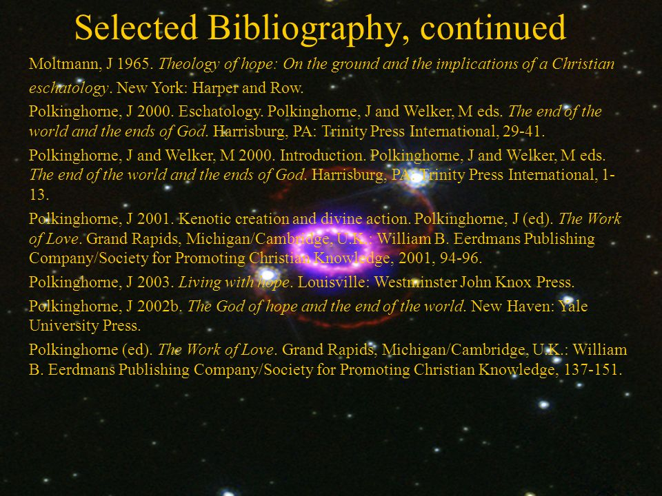 Selected Bibliography, continued Moltmann, J 1965.