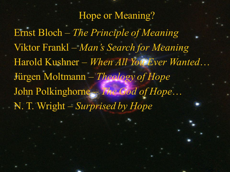 Hope or Meaning.