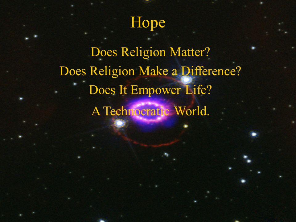 Hope in the Abrahamic Religions The Historical Record. God Shows Up. Jesus Personifies God.