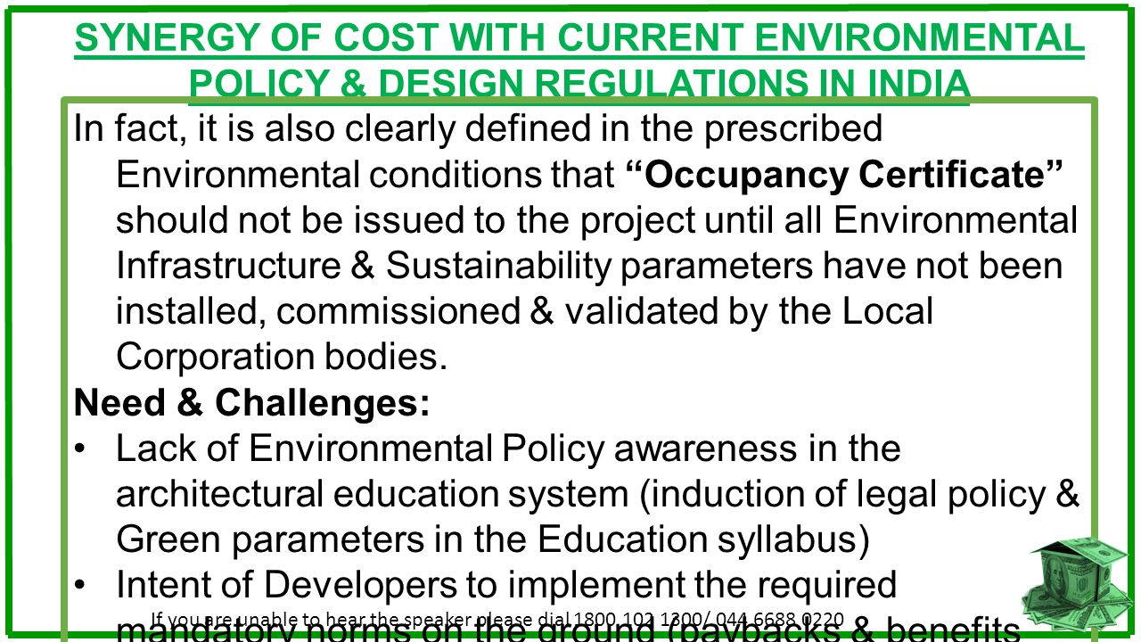 SYNERGY OF COST WITH CURRENT ENVIRONMENTAL POLICY & DESIGN REGULATIONS IN INDIA In fact, it is also clearly defined in the prescribed Environmental co