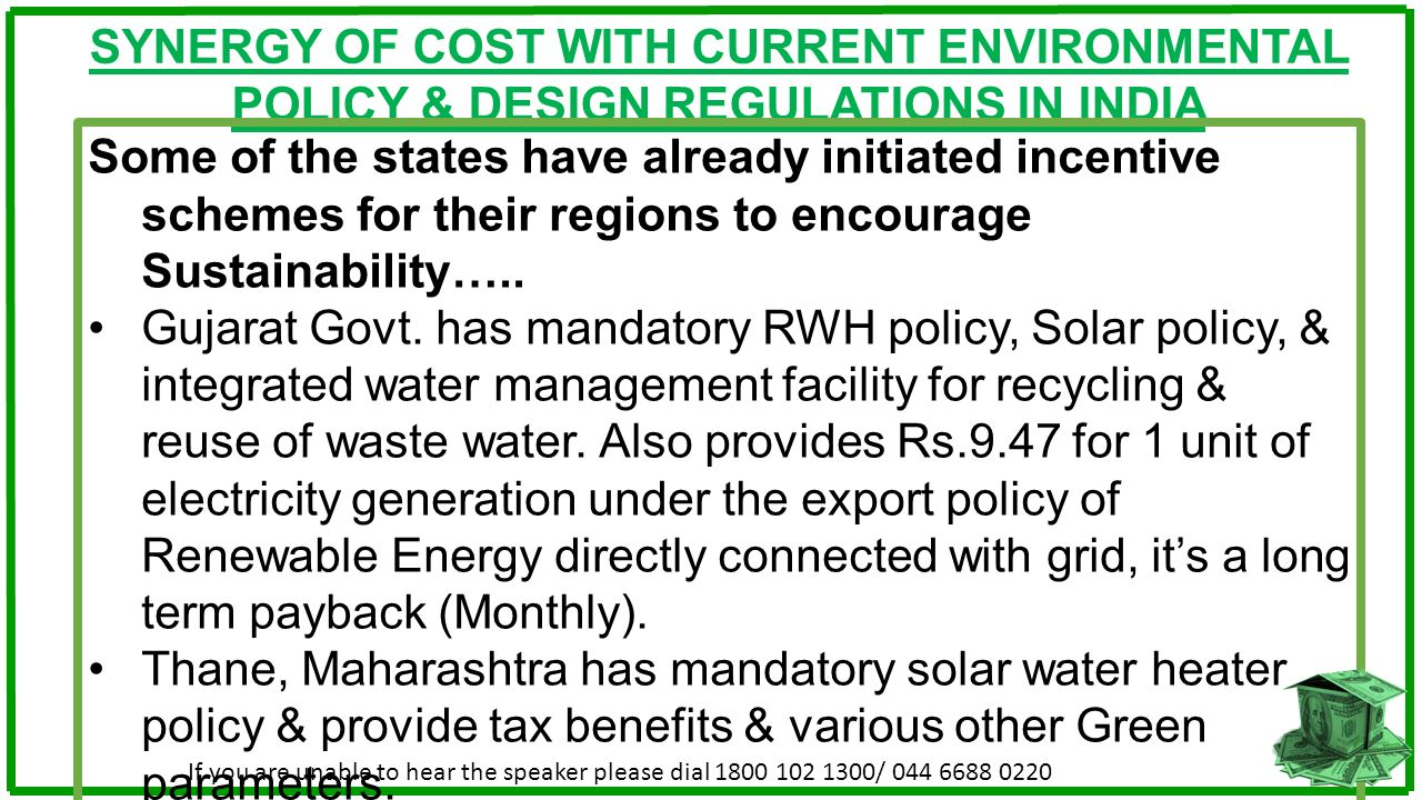 SYNERGY OF COST WITH CURRENT ENVIRONMENTAL POLICY & DESIGN REGULATIONS IN INDIA Some of the states have already initiated incentive schemes for their