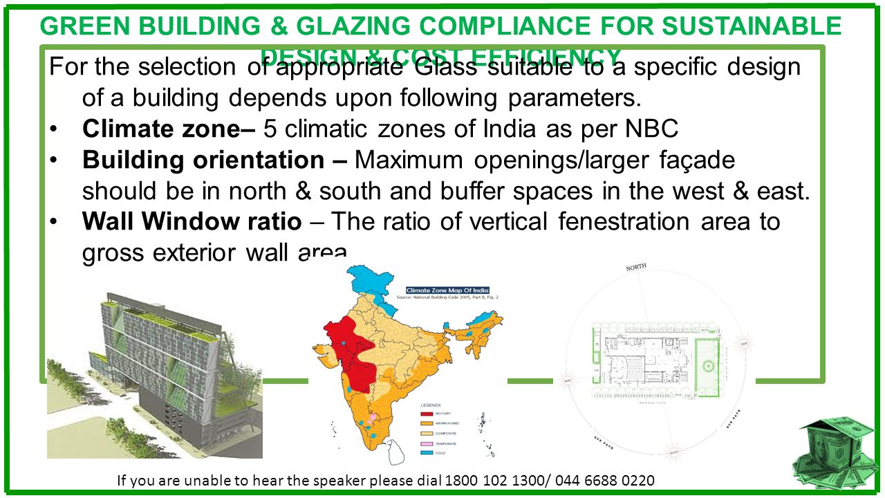 GREEN BUILDING & GLAZING COMPLIANCE FOR SUSTAINABLE DESIGN & COST EFFICIENCY For the selection of appropriate Glass suitable to a specific design of a