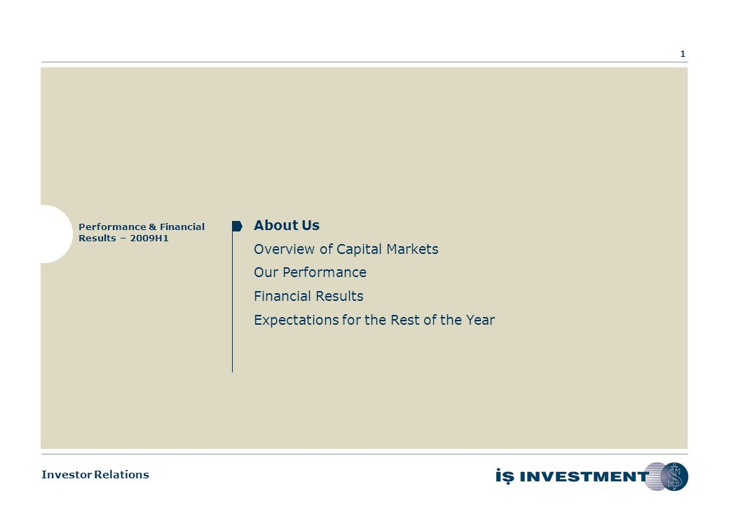 Investor Relations PERFORMANCE & FINANCIAL RESULTS – 2009H1 August 27, 2009