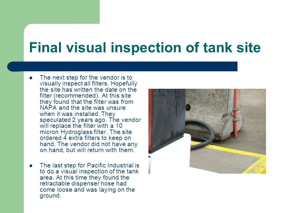 Final visual inspection of tank site The next step for the vendor is to visually inspect all filters.