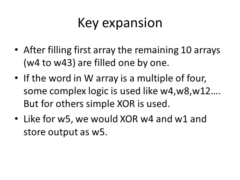 After filling first array the remaining 10 arrays (w4 to w43) are filled one by one. If the word in W array is a multiple of four, some complex logic