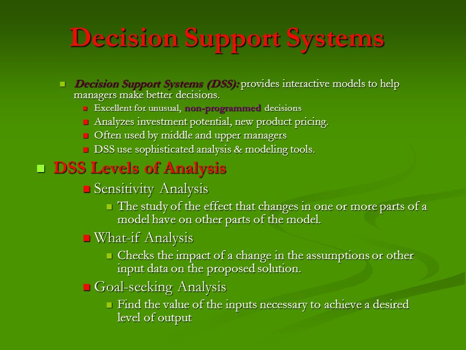 Decision Support Systems (DSS): provides interactive models to help managers make better decisions. Decision Support Systems (DSS): provides interacti