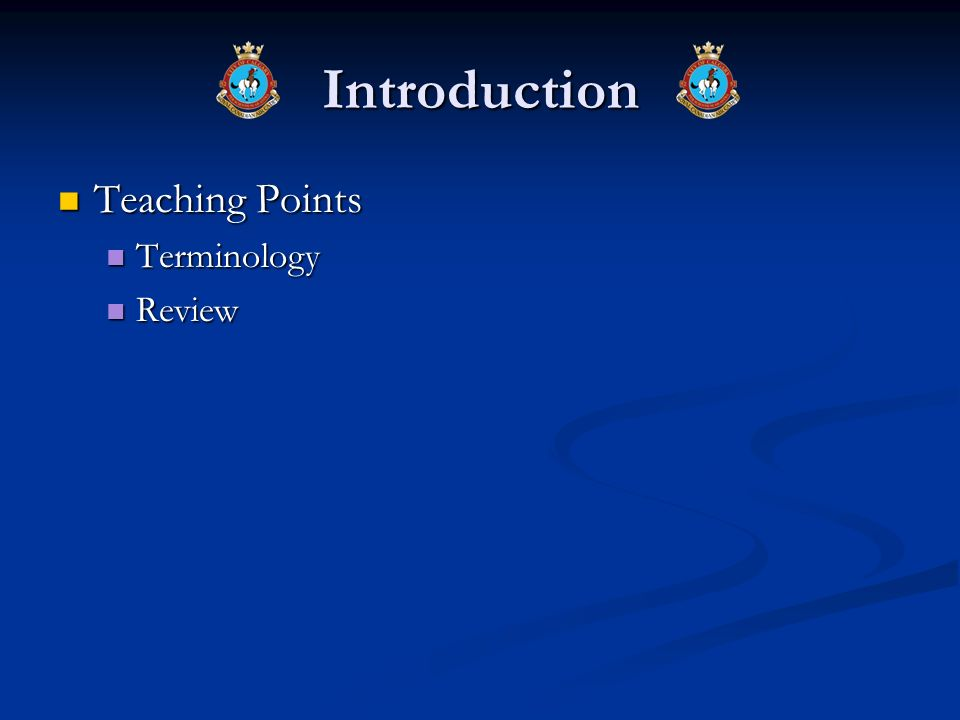 Introduction Teaching Points Teaching Points Terminology Terminology Review Review