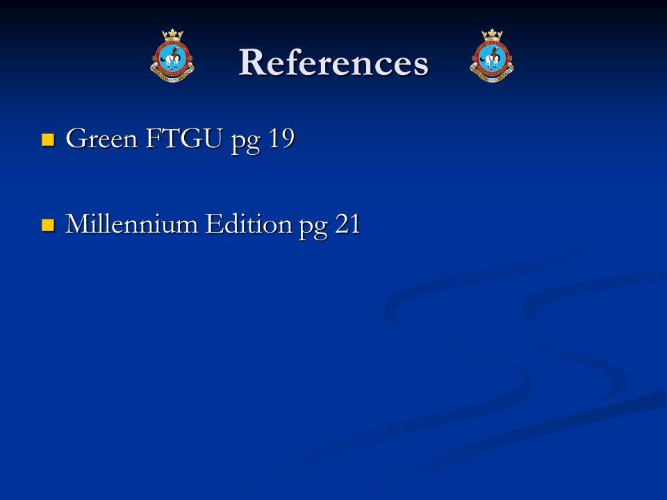 References Green FTGU pg 19 Green FTGU pg 19 Millennium Edition pg 21 Millennium Edition pg 21