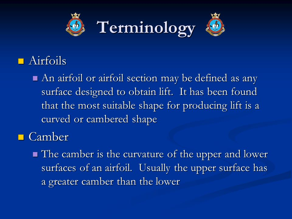 Terminology Airfoils Airfoils An airfoil or airfoil section may be defined as any surface designed to obtain lift. It has been found that the most sui