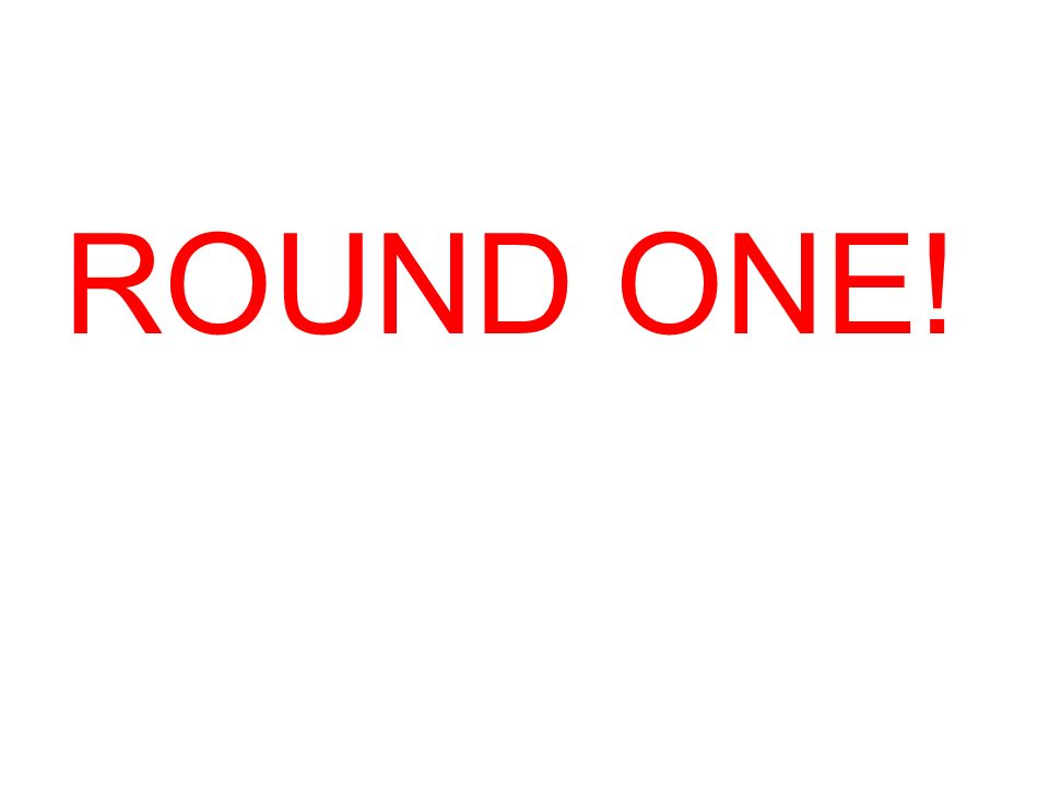 ROUND ONE!